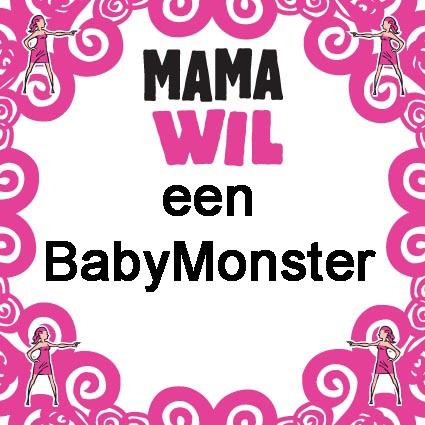 http://www.babymonster.nl/webimg/mamawilBabymonster.jpg